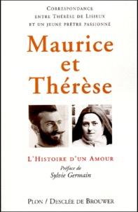 MAURICE ET THERESE. Histoire dun Amour, Correspondance entre Thérèse de Lisieux et un jeune prêtre passionné.pdf