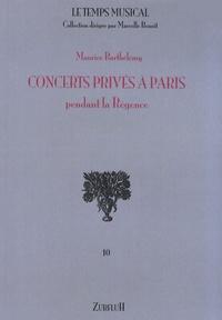 Maurice Barthélemy - Concerts privés à Paris pendant la Régence.