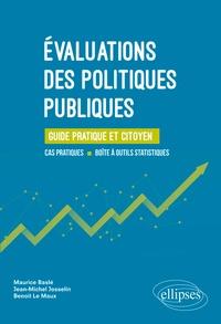 Maurice Baslé et Jean-Michel Josselin - Evaluations des politiques publiques - Guide pratique et citoyen.