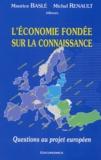 Maurice Baslé et Michel Renault - L'économie fondée sur la connaissance - Questions au projet européen.