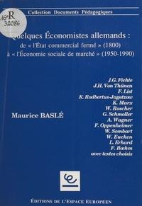 Maurice Baslé - Quelques économistes allemands : de l'État commercial fermé (1800) à l'économie sociale de marché (1950-1990).