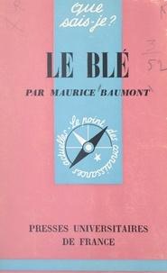 Maurice Baumont et Paul Angoulvent - Le blé.