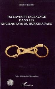 Maurice Bazémo - Esclaves et esclavage dans les anciens pays du Burkina Faso.