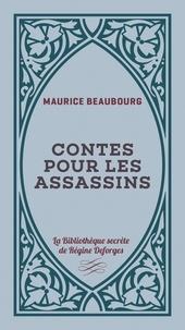 Maurice Beaubourg - Contes pour les assassins.