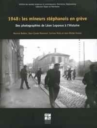 Maurice Bedoin et Jean-Claude Monneret - 1948 : les mineurs stéphanois en grève - Des photographies de Léon Leponce à l'Histoire.