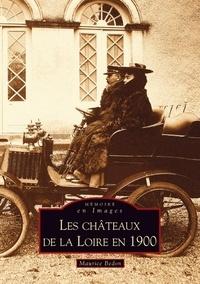 Maurice Bedon - Les châteaux de la Loire en 1900.