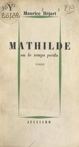 Maurice Béjart - Mathilde - Ou Le temps perdu.