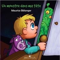 Maurice Bélanger - Un monstre dans ma tête.
