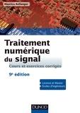Maurice Bellanger - Traitement numérique du signal - Cours et exercices corrigés.