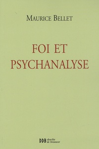 Maurice Bellet - Foi et psychanalyse.