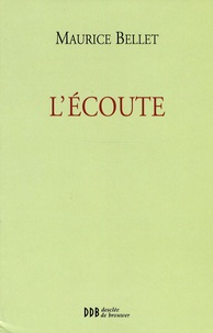 Maurice Bellet - L'Ecoute.