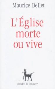 Maurice Bellet - L'Église morte ou vive.