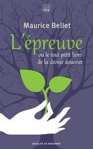 Maurice Bellet - L'épreuve ou le tout petit livre de la divine douceur.