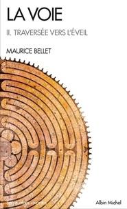 Maurice Bellet - La voie - Tome 2, Traversée vers l'éveil.