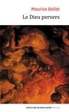 Maurice Bellet - Le Dieu pervers.