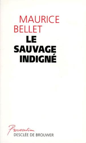Maurice Bellet - Le sauvage indigné - La structure temporelle de l'action collective.