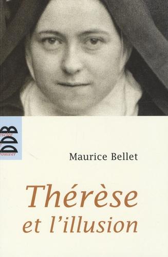 Maurice Bellet - Thérèse et l'illusion.