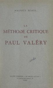 Maurice Bémol - La méthode critique de Paul Valéry.