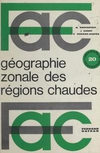 Maurice Benchetrit et Jean Cabot - Géographie zonale des régions chaudes.