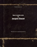 Maurice Benhamou - Dans la lumière noire de Jacques Clauzel - Peintures et photographies.