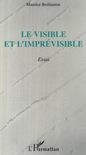 Maurice Benhamou - Le visible et l'imprévisible.