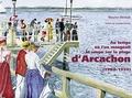 Maurice Bénitah - Au temps où l'on mangeait la soupe sur la plage d'Arcachon (1900-1930).