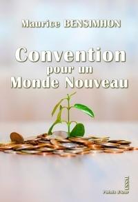 Maurice Bensimhon - Convention pour un Monde Nouveau - Essai sur une société utopique.