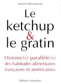 Histoiresdenlire.be LE KETCHUP & LE GRATIN. Histoire(s) parallèle(s) des habitudes alimentaires françaises et américaines Image