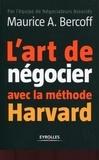 Maurice Bercoff - L'art de négocier avec la méthode Harvard.