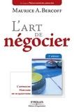 Maurice Bercoff - L'art de négocier - L'approche Harvard en 10 questions.