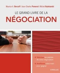Maurice Bercoff et Jean-Charles Pomerol - Le grand livre de la négociation.