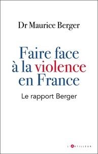 Maurice Berger - Faire face à la violence en France - Le rapport Berger.