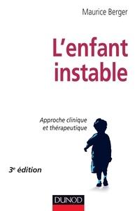 Maurice Berger - L'enfant instable - 3e édition - Approche clinique et thérapeutique.