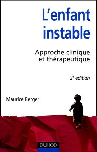 Maurice Berger - L'enfant instable - Approche clinique et térapeutique.