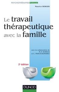 Maurice Berger - Le travail thérapeutique avec la famille.