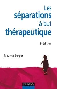 Maurice Berger - Les séparations à but thérapeutique.