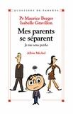 Maurice Berger et Maurice Berger - Mes parents se séparent - Je me sens perdu.