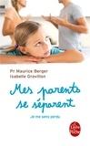 Maurice Berger et Isabelle Gravillon - Mes parents se séparent - Je me sens perdu.