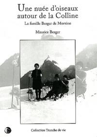 Maurice Berger - Une nuée d'oiseaux autour de la colline - La famille Berger de Morzine.