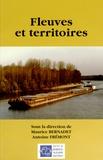 Maurice Bernadet et Antoine Frémont - Fleuves et territoires.