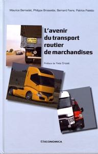 Maurice Bernadet et Philippe Brossette - L'avenir du transport routier de marchandises.
