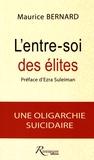 Maurice Bernard - L'entre-soi des élites - Une oligarchie suicidaire.