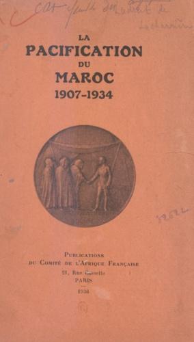 Maurice Bernard et Jacques Ladreit de Lacharrière - La pacification du Maroc - 1907-1934.