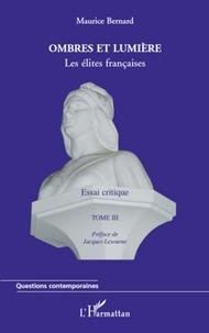 Maurice Bernard - Ombres et lumière - Tome 3, Les élites francaises.