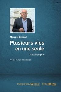 Maurice Bernard - Plusieurs vies en une seule - Autobiographie.