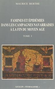 Maurice Berthe - Famines et épidémies dans les campagnes navarraises à la fin du Moyen Âge (1).