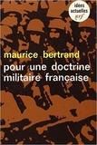 Maurice Bertrand - Pour une doctrine militaire française.