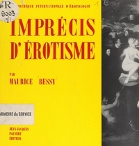 Maurice Bessy - Imprécis d'érotisme.