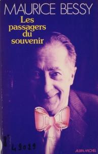 Maurice Bessy - Les Passagers du souvenir.