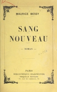 Maurice Bessy - Sang nouveau.
